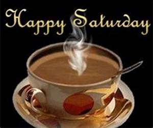 Coffee Saturday Quotes Pictures, Photos, Images, and Pics ...