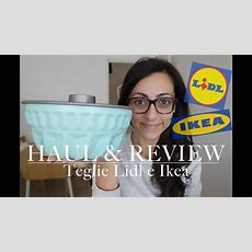 Haul & Review  Teglie Lidl E Ikea  Casasuperstar  Youtube