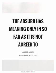 Meaning Quotes ... Absurd Meaning