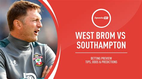 West Brom vs Southampton prediction, betting tips, odds ...