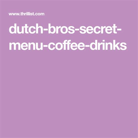 They offer many other drinks such as smoothies, frosts, teas, italian sodas, rebels, and freezes. The Best Secret Menu Drinks at Dutch Bros, the In-N-Out of Coffee   Secret menu, Dutch bros ...
