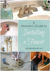 A Woman U0026 39 S Guide To Installing A Faucet