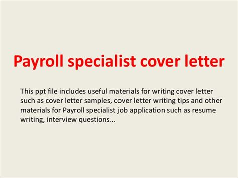 Payroll Specialist Resume Cover Letter by Payroll Specialist Cover Letter