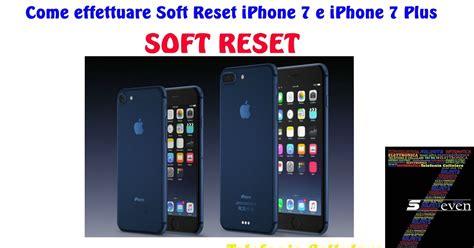 reset iphone 7 come fare per come si fa sevennolimits come