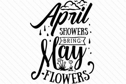 Showers April Flowers Bring Quotes Svg Crafts