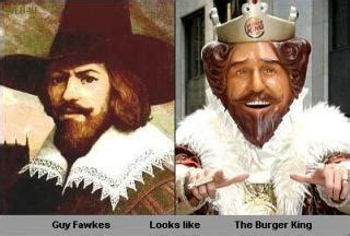 Guy Fawkes totally looks like The Burger King - Picture ...
