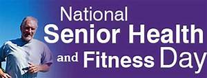 National Senior Health and Fitness Day: Time to Get Motivated