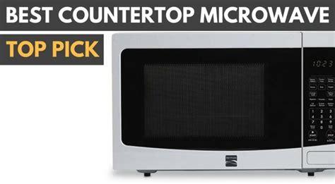 countertop microwave reviews 3 best countertop microwave to buy in 2018 in depth