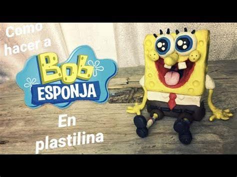 como hacer a BoB Esponja en plastilina YouTube