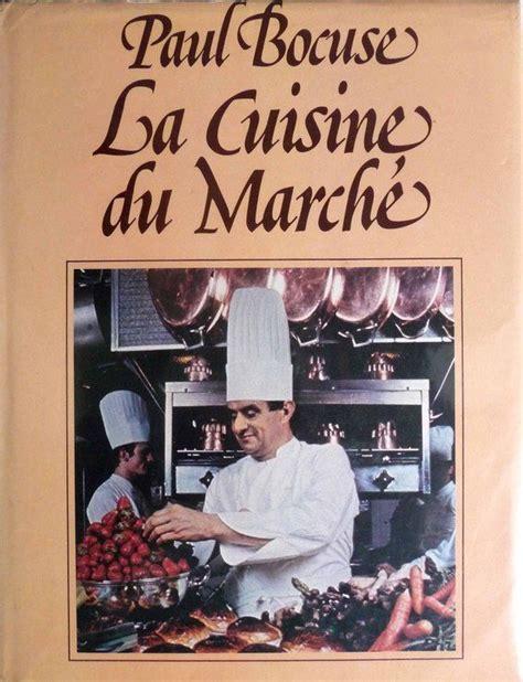 la cuisine du marche vente livre paul bocuse la cuisine du marché vente livre de cuisine vente livre occasion livre