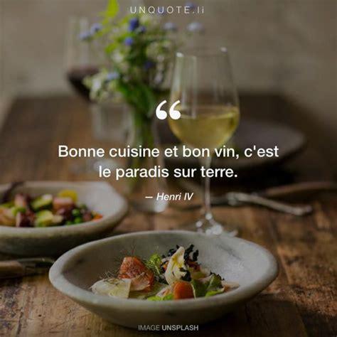 henri cuisine bonne cuisine et bon vin c 39 es citation de henri iv