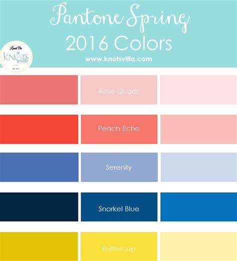 Trendfarbe 2016 Pantone by Pantone 2016 Colors Knotsvilla