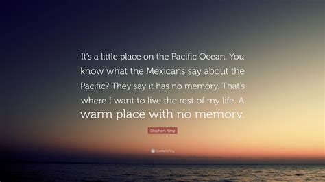 stephen king quote    place   pacific