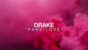 DRAKE FAKE LOVE Lyrics - YouTube