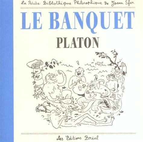 le banquet platon explication 28 images le banquet de platon le mythe de l androgyne