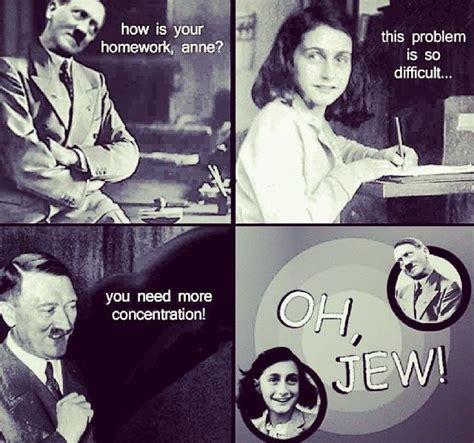 Hitler Anne Frank Meme - 67 best images about hitler memes on pinterest adobe photoshop jokes and anne frank
