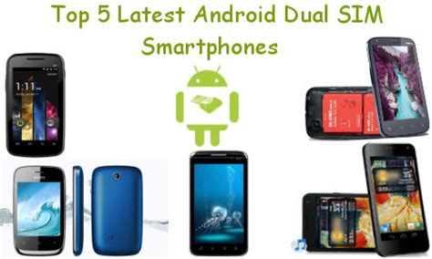 best dual sim android phone top 5 android ics dual sim smartphones gizbot