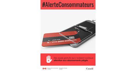 bureau des consommateur alerte aux consommateurs des essais gratuits qui s