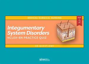 Integumentary System Disorders Nclex Practice Quiz  2  20