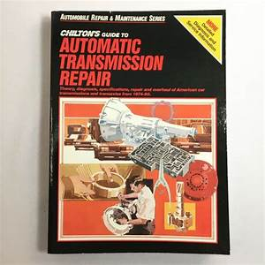 Chilton U2019s Guide To Automatic Transmission Repair Service