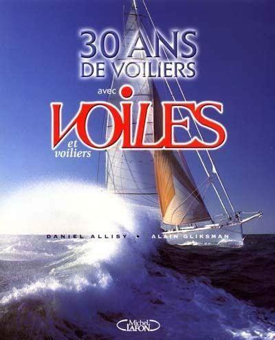 livre  ans de voiliers avec voiles  voiliers