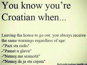 You know you... Serbo Croatian Quotes