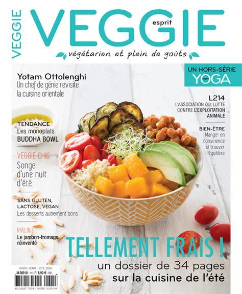 magazines de cuisine esprit veggie quot mon quot nouveau magazine végétarien biodélices