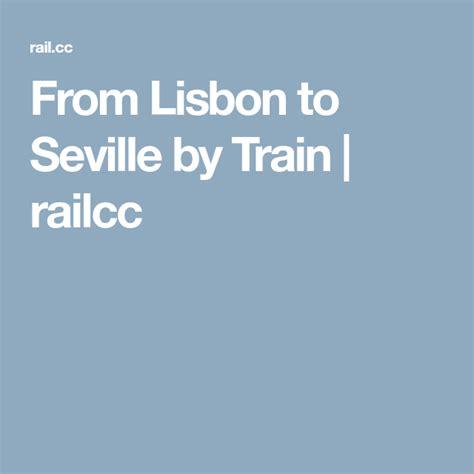 From Lisbon To Seville By Train Railcc Lisbon Seville