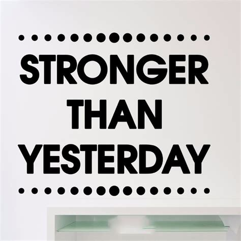 stronger  yesterday wall stickers motivation quote