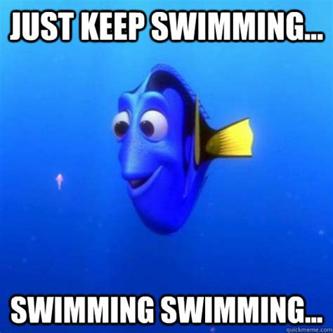 Just Keep Swimming Meme - swimming quotes dory quotesgram