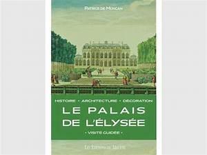 Le Palais De L Automobile : grandeurs myst res et mis res du palais de l 39 elys e ~ Medecine-chirurgie-esthetiques.com Avis de Voitures