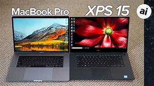 Xps 15 9570 Vs 15 U0026quot  Macbook Pro 2018