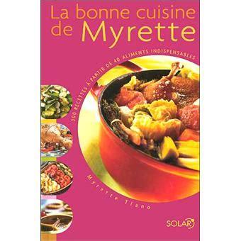 fnac livres cuisine la bonne cuisine de myrette relié myrette tiano achat livre achat prix fnac