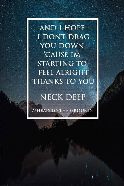 Neck Deep Quotes Quotesgram