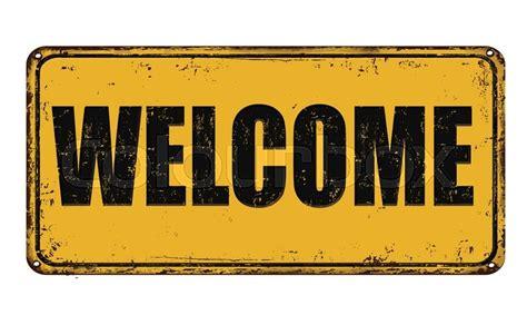 Welcome on yellow vintage rusty metal ... | Stock vector ...