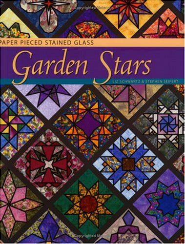 garden stars paper pieced stained glass  liz seifert stephen schwartz reviews discussion