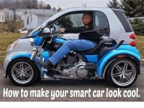 How To Make Your Smart Car Look Cool  Meme On Sizzle