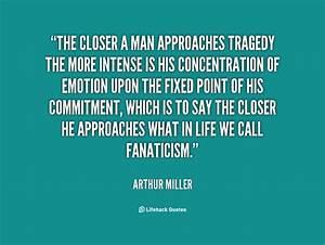 Arthur Miller Q... Heroes Arthur Quotes