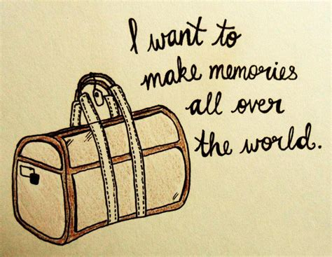 I Want To Make Memories All Over The World Explore Life