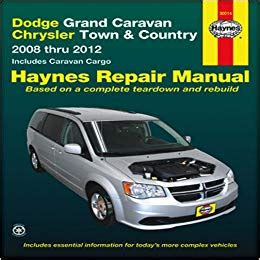 old car owners manuals 2001 dodge caravan electronic valve timing dodge grand caravan chrysler town country 2008 thru 2012 includes caravan cargo haynes