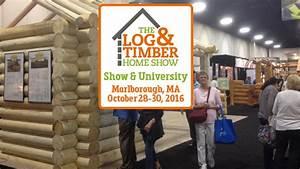 Log & Timber Home Show, Marlborough, MA: October 28-30, 2016