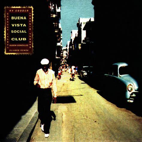 Buena Vista Social Club Candela by Listen To Buena Vista Social Club By Buena Vista Social