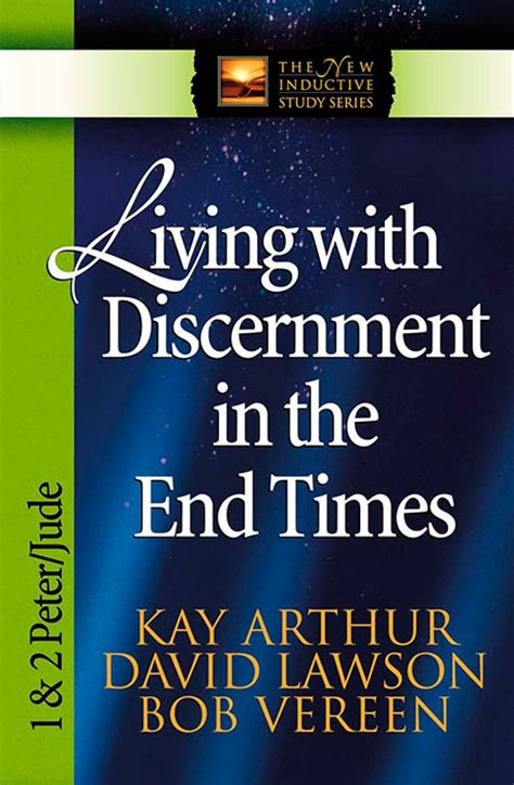 Living With Discernment In The End Timesharvest House
