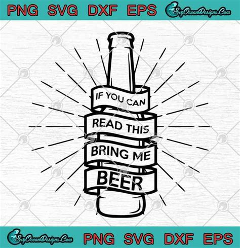 We provide free svg files. If You Can Read This Bring Me Beer SVG PNG EPS DXF - Beer ...