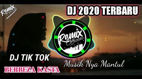 Dj terbaru 2020 slow remix dj tik tok terbaru 2020 dj viral. DJ TIK TOK 2020 TERBARU REMIX-BERBEZA KASTA ENAK BANGET - YouTube