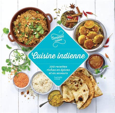 livre cuisine indienne livre 100 recettes cuisine indienne collectif hachette