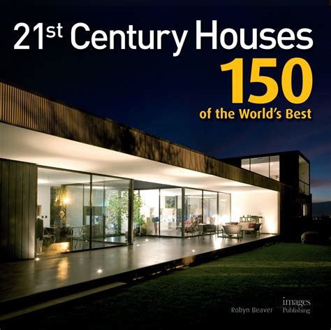 st century houses    worlds  recognition