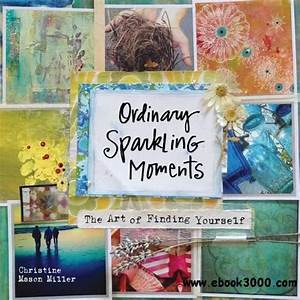 Ordinary Sparkling Moments  The Art Of Finding Yourself