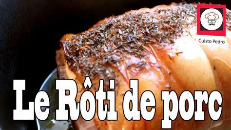 recette facile  rapide roti de porc moelleux dans