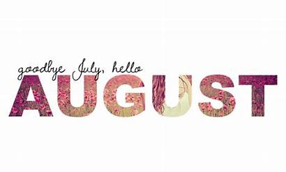 Month Happy Welcome August July Hello Goodbye